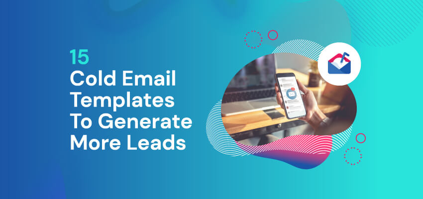 15 Cold Email Templates to Generate More Leads