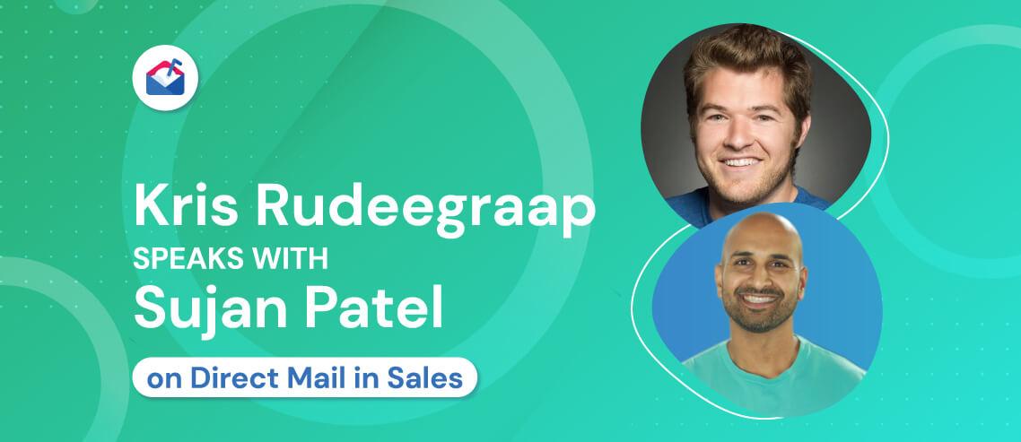 Kris Rudeegraap Speaks with Sujan Patel
