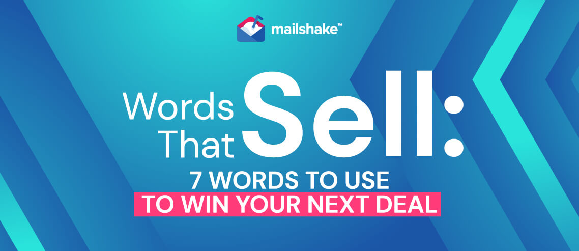 Words That Sell: 7 Words to Use to Win Your Next Deal